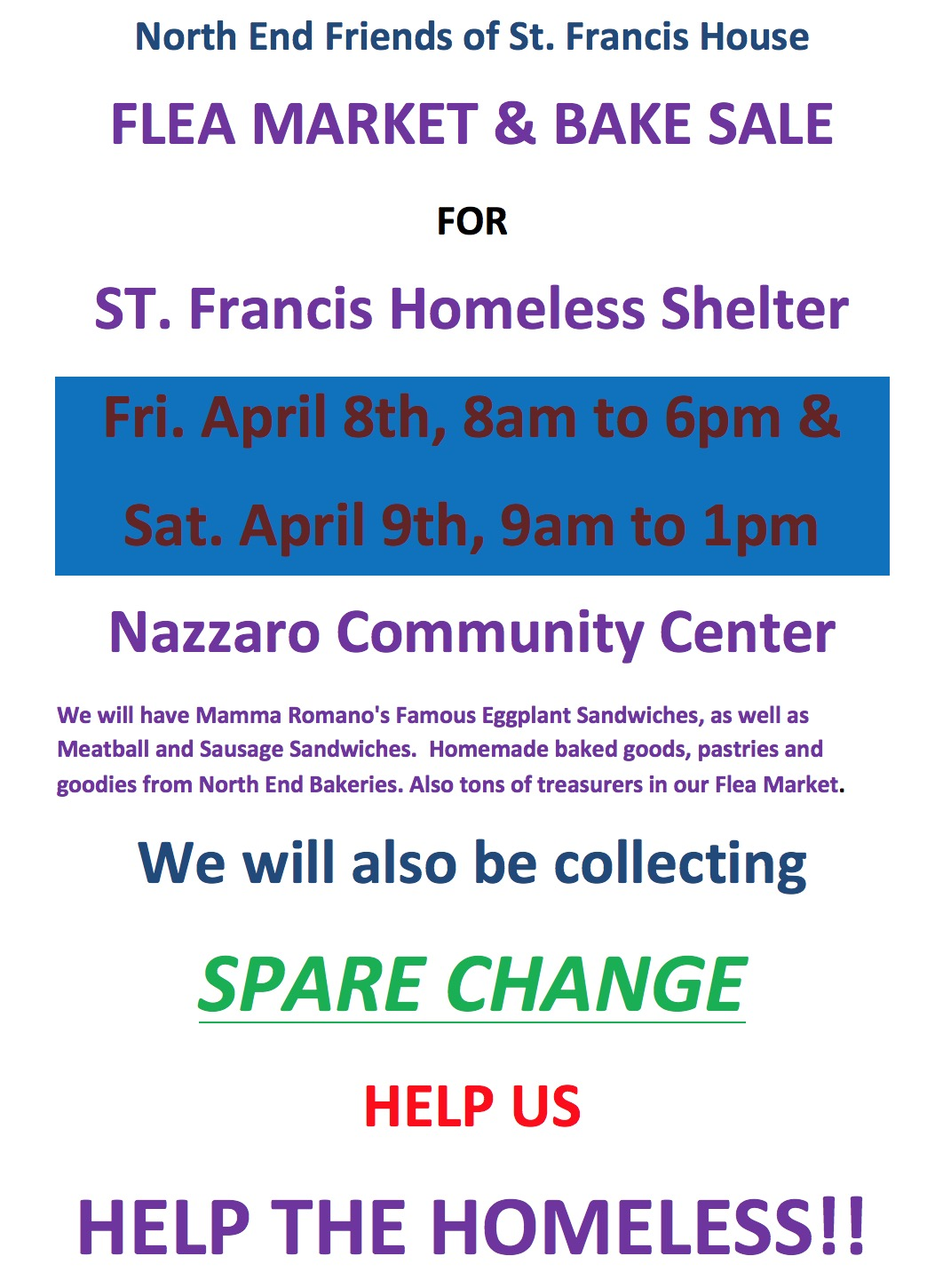 North End Friends of St. Francis House will hold their annual Flea Market & Bake Sale to benefit the St. Francis Homeless Shelter on April 8th and 9th.